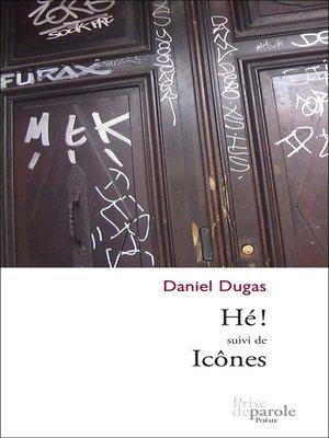 cover image of Hé ! suivi de Icônes