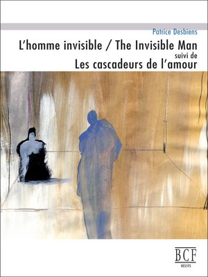 cover image of Homme invisible - The Invisible Man suivi de Les cascadeurs de l'amour (L')