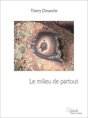 cover image of Le Milieu de partout