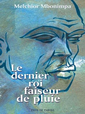 cover image of Dernier roi faiseur de pluie