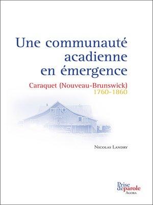 cover image of Une communauté acadienne en émergence