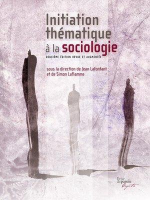 cover image of Initiation thématique à la sociologie