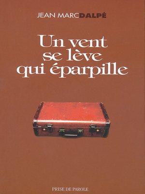 cover image of Un vent se lève qui éparpille