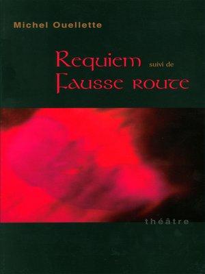 cover image of Requiem suivi de Fausse route