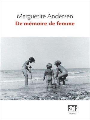 cover image of De mémoire de femme