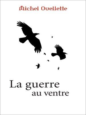 cover image of Guerre au ventre