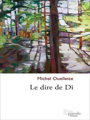 cover image of Le dire de Di
