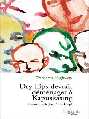 cover image of Dry Lips devrait déménager à Kapuskasing
