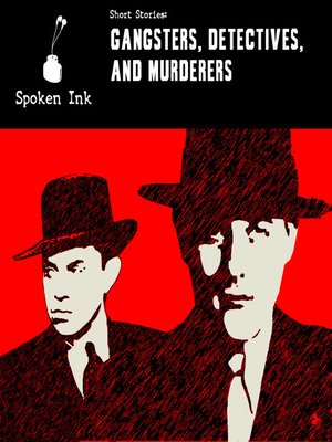 cover image of Gangsters, Detectives and Murderers