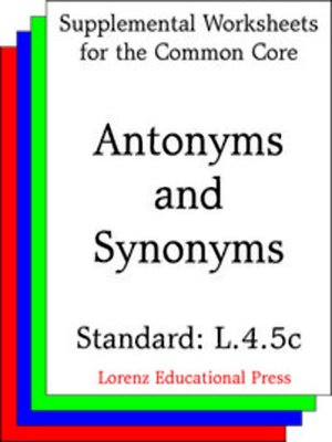 cover image of CCSS L.4.5c Antonyms and Synonyms
