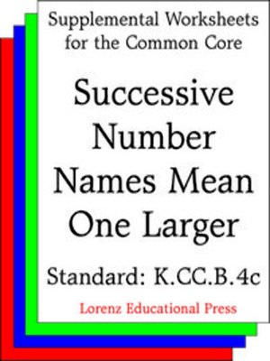 cover image of CCSS K.CC.B.4c Successive Number Names Mean One Larger