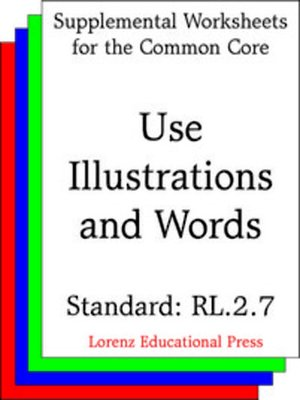 cover image of CCSS RL.2.7 Use Illustrations and Words