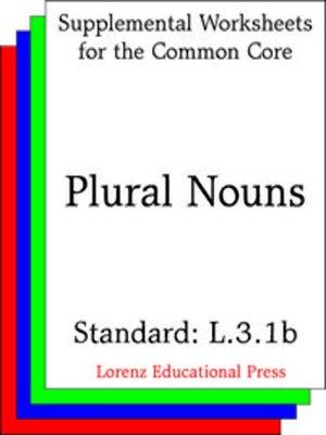 cover image of CCSS L.3.1b Plural Nouns