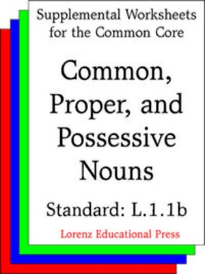 cover image of CCSS L.1.1.b Common, Proper, Possessive Nouns ePacket