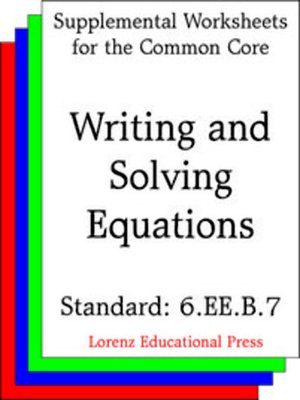 cover image of CCSS 6.EE.B.7 Writing and Solving Equations