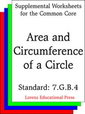 Ccss 7gb4 Area And Circumference Of A Circle By Lorenz