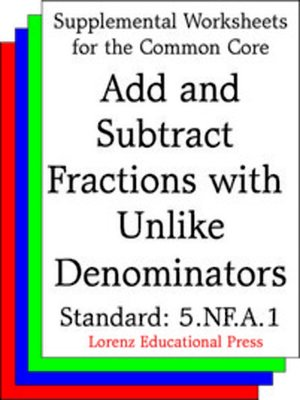 cover image of CCSS 5.NF.A.1 Add and Subtract Fractions with Unlike Denominators