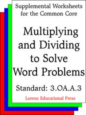 cover image of CCSS 3.OA.A.3 Multiplying and Dividing to Solve Word Problems