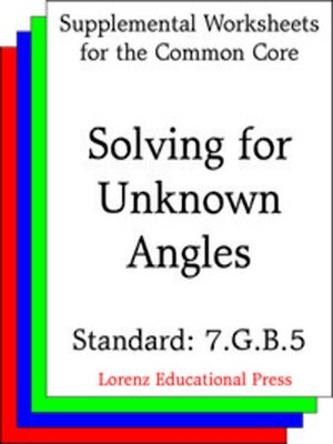 cover image of CCSS 7.G.B.5 Solving for Unknown Angles