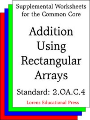 cover image of CCSS 2.OA.C.4 Addition Using Rectangular Arrays