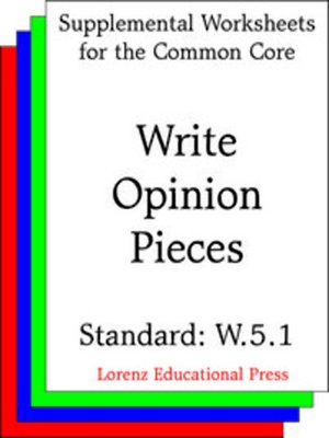 cover image of CCSS W.5.1 Write Opinion Pieces