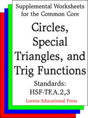 cover image of CCSS HSF-TF.A.2, 3 Circles, Special Triangles, and Trig Functions