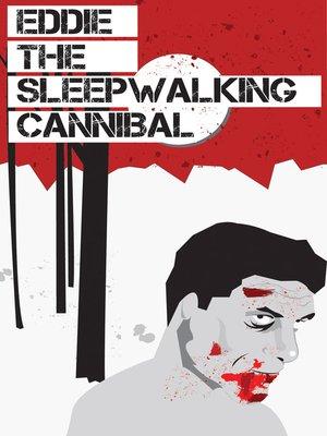 cover image of Eddie The Sleepwalking Cannibal