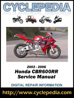 honda cbr600rr 2003 2006 service manual by cyclepedia press llc rh overdrive com 2006 honda cbr 600 f4i service manual 2006 honda cbr600rr service manual free download