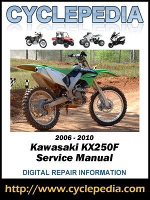 kawasaki kx250f 2006 2010 service manual by cyclepedia press llc rh overdrive com kawasaki kx250f manual 2014 kawasaki kx250f manual 2011