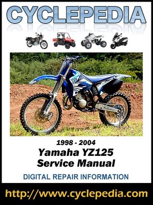 yamaha yz125 1998 2004 service manual by cyclepedia press llc rh overdrive com 1998 yz 125 repair manual yz 125 service manual for a 2003