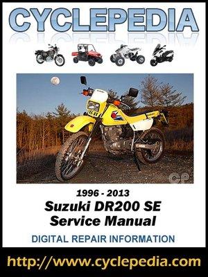 cover image of Suzuki DR200SE 1996-2013 Service Manual