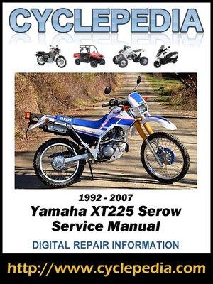 yamaha xt225 serow 1992 2007 service manual by cyclepedia press llc rh overdrive com yamaha xt225 service manual yamaha xt225 repair manual