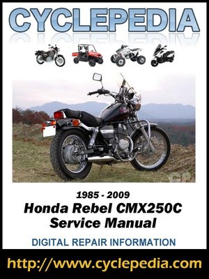 honda cmx250c rebel 250 1985 2009 service manual by cyclepedia press rh overdrive com 86 Honda Rebel 250 2009 honda rebel 250 service manual