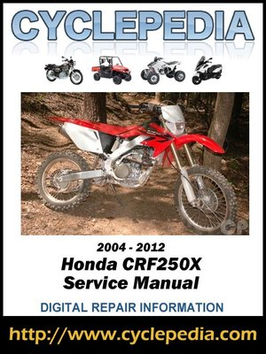 honda crf250x 2004 2012 service manual by cyclepedia press llc rh overdrive com 2012 CRF250X Horsepower 2012 honda crf250x service manual