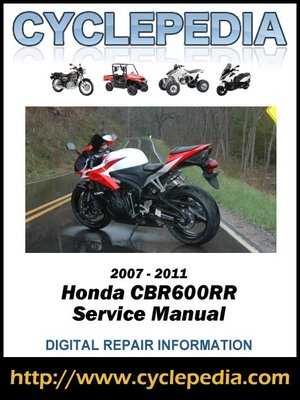 Honda Cbr600rr 2007 2011 Service Manual By Cyclepedia Press Llc Overdrive Ebooks Audiobooks And Videos For Libraries And Schools