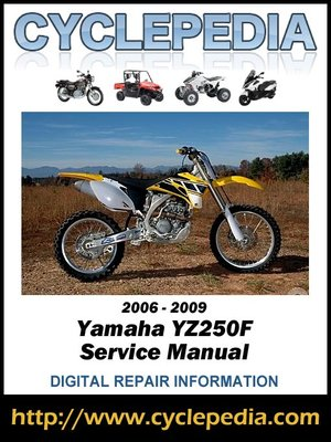 yamaha yz250f 2006 2009 service manual by cyclepedia press llc rh overdrive com 2009 YZ250F Review 2009 yamaha yz250f service manual pdf