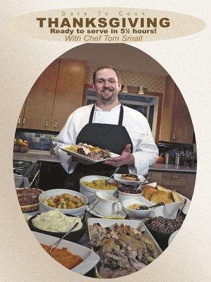 cover image of Thanksgiving, Ready to Serve in 5.5 Hours with Chef Tom Small