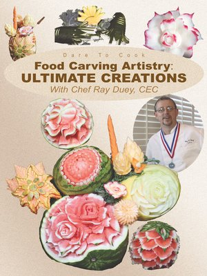 cover image of Food Carving Artistry, Ultimate Creations
