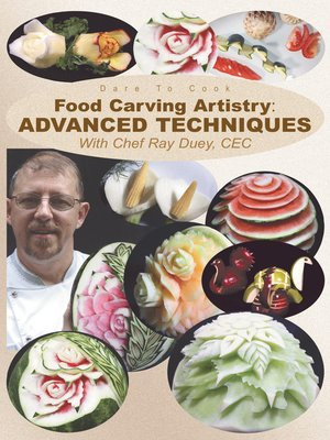 cover image of Food Carving Artistry: Advanced Techniques