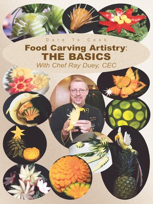 cover image of Food Carving Artistry: The Basics with Chef Ray Duey, CEC DVD