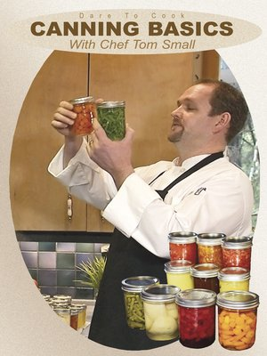cover image of Canning Basics w/ Chef Tom Small