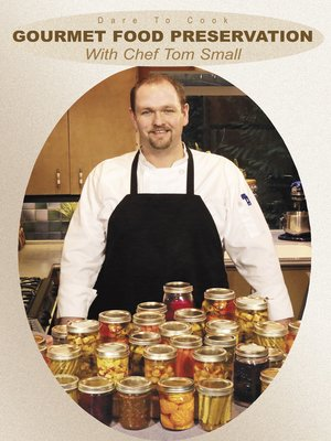 cover image of Gourmet Food Preservation w/ Chef Tom Small