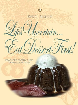 cover image of Life's Uncertain, Eat Dessert First