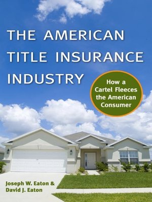 cover image of The American Title Insurance Industry