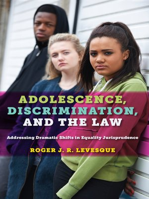 cover image of Adolescence, Discrimination, and the Law