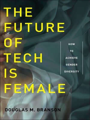 cover image of The Future of Tech Is Female