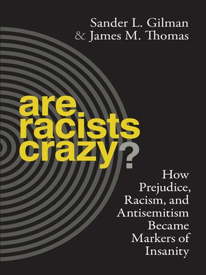 cover image of Are Racists Crazy?