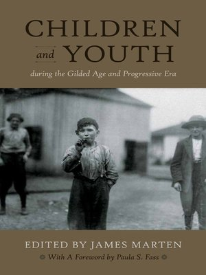cover image of Children and Youth During the Gilded Age and Progressive Era