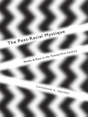 cover image of The Post-Racial Mystique