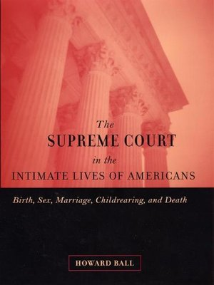 cover image of The Supreme Court in the Intimate Lives of Americans